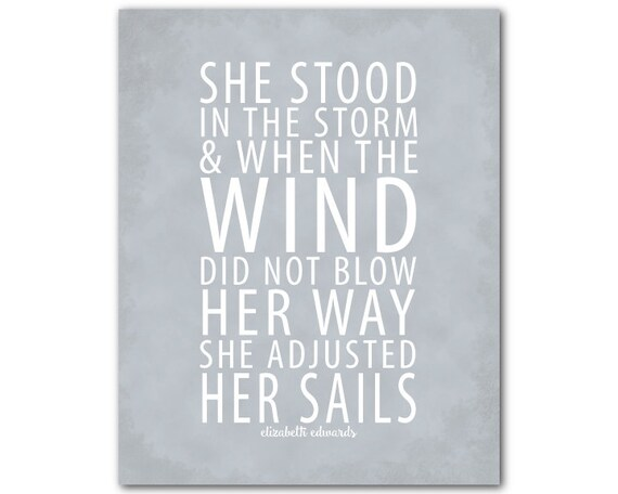 She Stood In The Storm And When The Wind By