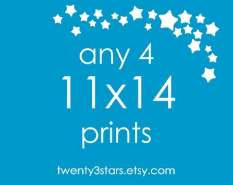 "Any 4 Prints 11x14 - Choose Any twenty3stars Prints and get them in an 11x14"" size"