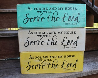 "Joshua 24:15, ""As for me and my house, we will serve the LORD."""