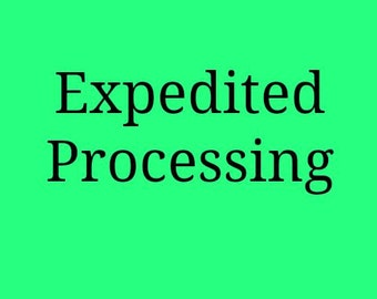 Expedited Processing ~ 1 to 2 days