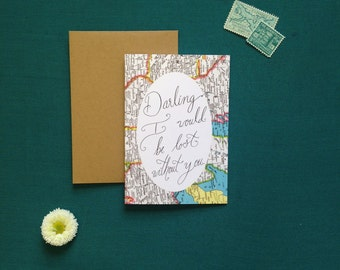 Darling I Would Be Lost Without You Valentine Copy