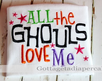 All the Ghouls love me, shirt, Boys/ girls Halloween shirt,