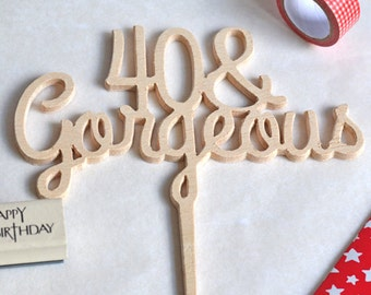 Custom age Cake Topper  40 and Gorgeous