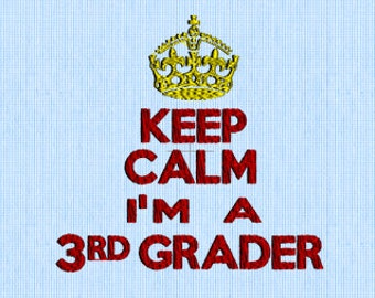 Keep Calm I'm A 3rd Grader - Embroidery Design