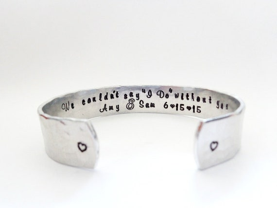 "Secret Message Cuff Bracelet, We couldn't say ""I Do"" without you, Hammered Texured, Customizable"