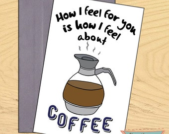 Coffee Love 2, How I feel about you funny, flirty romantic card