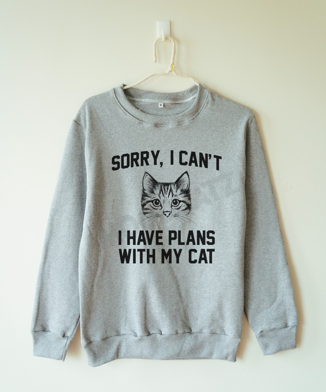 Sorry I can't I have plans with my cat shirt cat sweater