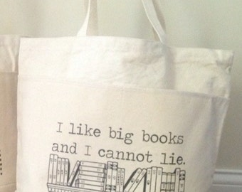 I Like Big Books and I Cannot Lie Large Tote with 2 Front pockets