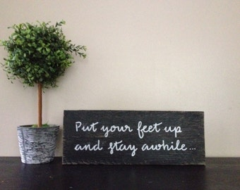 "Lovely handmade ""put your feet up and stay awhile, wood sign"