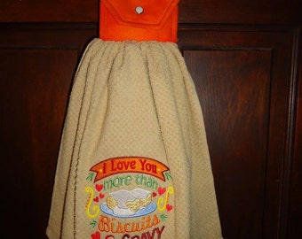 I love you more than Biscuits and Gravy Embroidered Kitchen Towel
