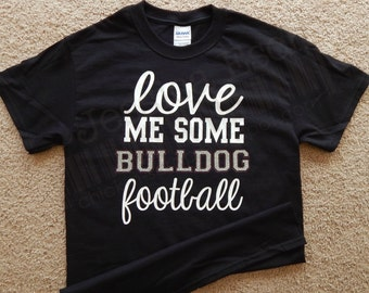 "Clarence Bulldog Football Tee~Shirt/Sweatshirt  ~ ""Love Me Some Bulldog Football"" w/Name & Number on Backside GLITTER!"