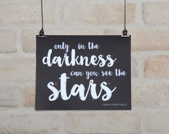 Printable Quote - Only in the Darkness can you see the stars, printable, inspirational quote, typography, Martin Luther King, Jr., quote