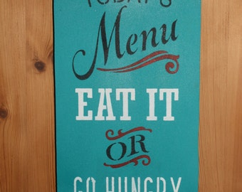 Funny Humorous 'Eat it or go Hungry' wall Sign Plaque