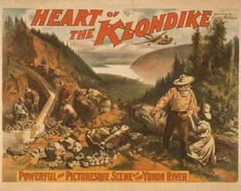 Heart of the Klondike Gold Mining Theatre Poster #2 (Art Prints available in multiple sizes)
