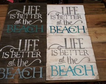 Wood sign - Beach Sign - Nautical Sign - Life is better at the beach hand painted sign on reclaimed wood.