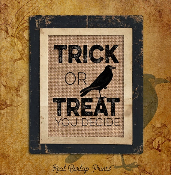 Halloween | Trick or Treat | You Decide | Crow |  Burlap Print | Personalized | #0125