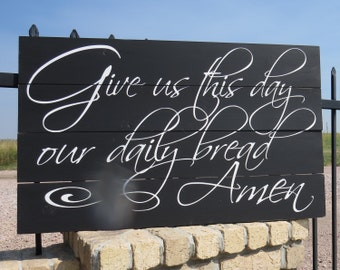Give us this day our daily bread Amen~ rustic hand painted wood sign/Dining Room Sign/Kitchen Sign/Rustic Dining Room Decor/Biblical Sign