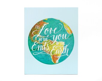 Hand Lettered Typography Print World Globe Moms, Dads and Grads 11x14 8x10 Blue Love You to Ends of the Earth Gift Graduation Adoption