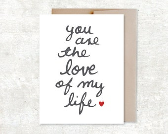 You Are The Love Of My Life Card - Valentines Day Card - Wedding Card - Anniversary Card
