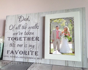 Dad Of All The Walks , This One Is My Favourite , Father Of The Bride Gift , Parents Of The Bride Present , Wedding Photo Picture Frame ,