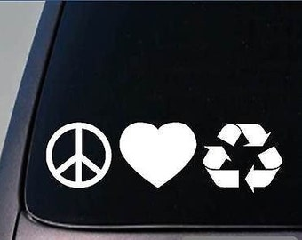 "Peace Love Recycle Sticker *H153* 8"" Vinyl Plastic Trash"