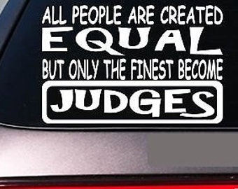 "Judge All People Equal 6"" Sticker *E442* Decal Vinyl Courtroom Lawyer Jury Court"