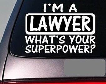 I'M A Lawyer Sticker Decal *E176* Law School Court Trial