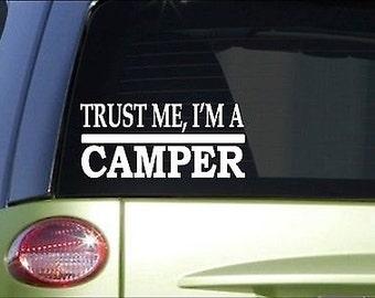 Trust Me Camper *H483* 8 Inch Sticker Decal Tent Camping Camp Fire Starter