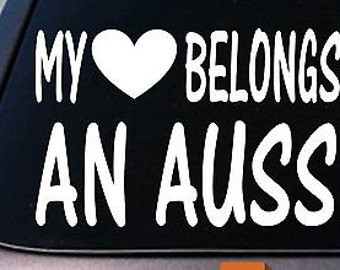 My Heart Belongs To An Aussie Sticker Decal *D897*