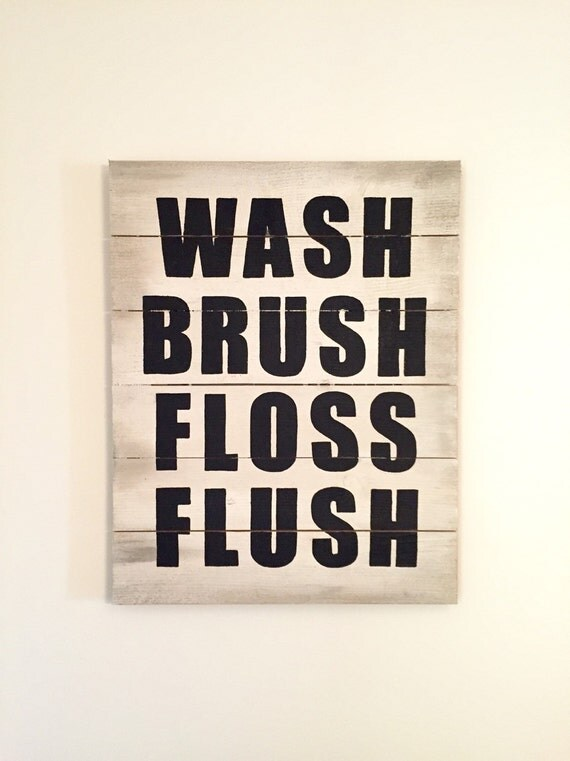 Wash Brush Floss Flush Large Wooden Sign ~ Bathroom Rules