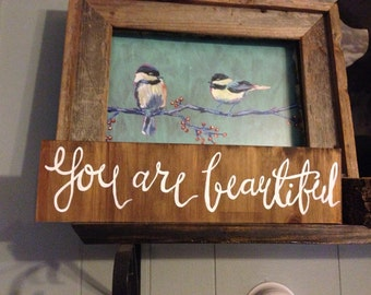 You are beautiful painting on reclaimed wood
