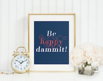 Be Happy Inspirational Print