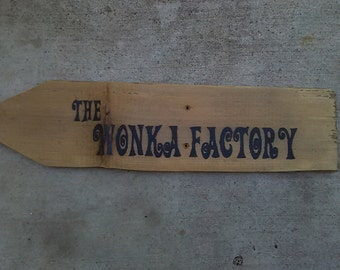 The Wonka Factory - Willie Wonka and the Chocolate Factory Wooden Directional Sign