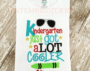 Kindergarten Just Got Cooler back to school shirt