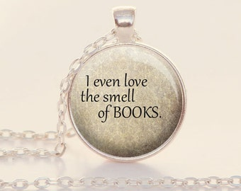 Book Lover - Necklace - I Even Love the Smell of Books - Book Lover Necklace - Reader Necklace - Bookworm Jewelry - Bookworm (B5496)