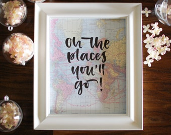 Oh The Places You'll Go Print, Art Print, Dr. Seuss Quote, Wanderlust Print, Wall Art, Brush-lettered Quote