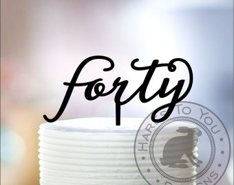 Forty cake topper 71-140 -  40th Birthday - 40 - Fortieth Birthday