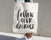 Calligraphy Tote Bag - Follow Your Dreams - Market Bag - Shopping Bag - Canvas Tote Bag - Watercolour Calligraphy - Typography Tote