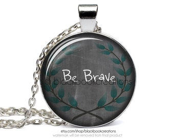 Be Brave Inspirational Handmade Necklace