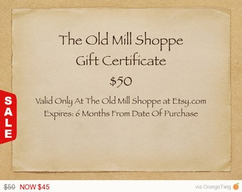 Electronic Gift Certificate For 50.00 at The Old Mill Shoppe - Lauren's Creations