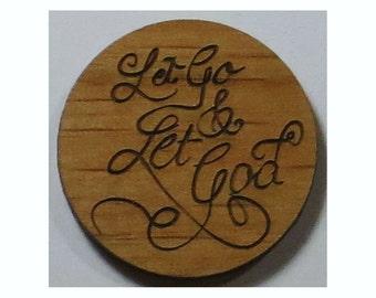 Let Go & Let God Chip (Medallion, Token) Laser Engraved Alder Wood