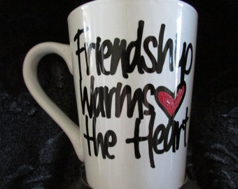 READY TO SHIP, Friendship Warms The Heart, 14 Oz. Coffee Cup, Heart, Friends Christmas Gift, Friends Birthday Gift