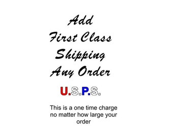 Add First Class Shipping To Any Order.