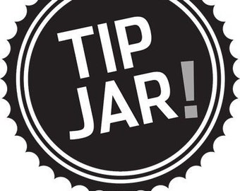 Tip Jar - Up Sizing - Rush - Custom Addition for Charming Designs