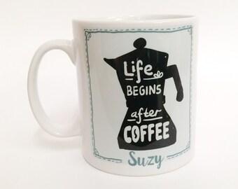 Life begins after coffee personalised mug