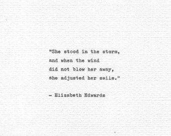 "Elizabeth Edwards Inspirational Quote ""She stood in the storm..."" Vintage Typewriter Hand Typed Print Motivational Words"