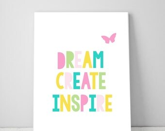 Printable Girls Dream Create Inspire Butterfly Nursery Bedroom Quote Inspirational Digital Art Wall Decor Download