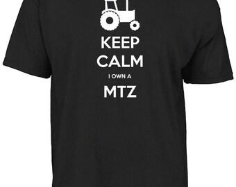 Keep calm I own a MTZ t-shirt.