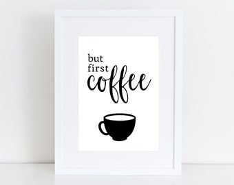 But first coffee - Typography print , quote , wall art black & white , kitchen deco