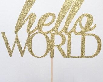hello world cake topper / baby shower cake topper / party cake topper